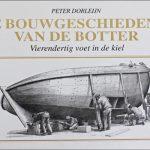 Het 'botterboek': De bouwgeschiedenis van de botter. Vierendertig voet in de kiel. Peter Dorleijn