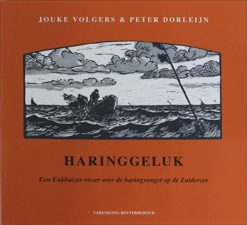 Haringgeluk. Jouke Volgers en Peter Dorleijn