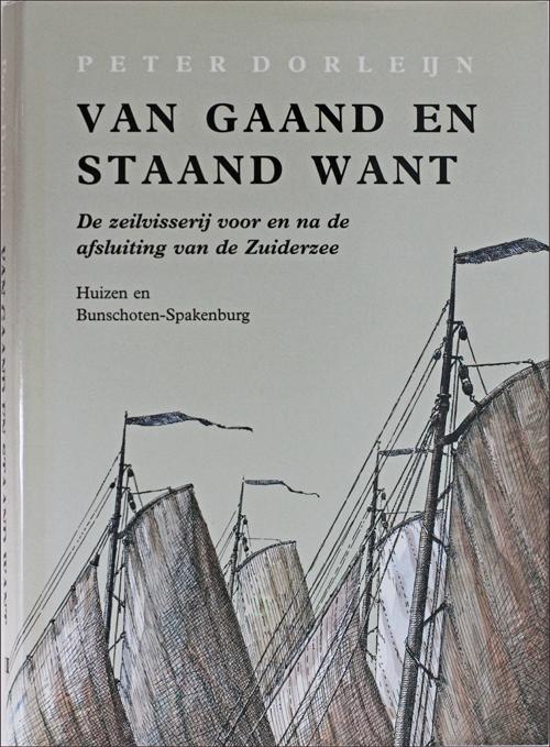 Van gaand en staand want. Deel III Huizen en Bunschoten-Spakenburg. Peter Dorleijn